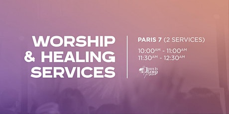 Worship & Healing Service - Paris 7 - 11:30 am tickets
