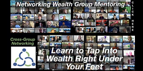 NETWORKING WEALTH WEBINAR: Tap into the Hidden Wealth Right Under Your Feet tickets