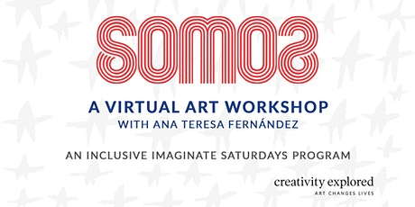 SOMOS Art Workshop with Ana Teresa Fernández & Creativity Explored tickets