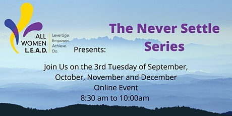 All Women L.E.A.D. Presents the: Never Settle Series! tickets