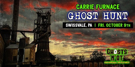 Carrie Furnace Ghost Hunt | Swissvale, PA | Fri. October 9th 2020 tickets