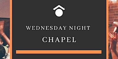 Wednesday Night Chapel