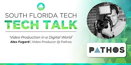TECH TALK | 'Video Production in a Digital World' | Alex Fagard (Pathos) tickets