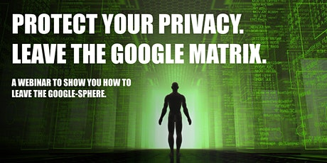 Protect your privacy - leave the Google Matrix tickets