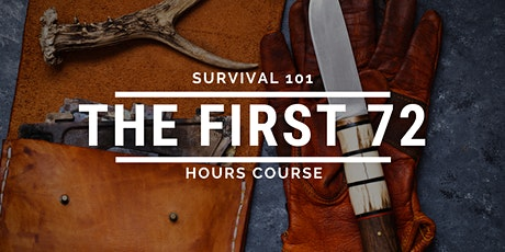 """Survival 101 """"The First 72 Hours"""" Course tickets"""