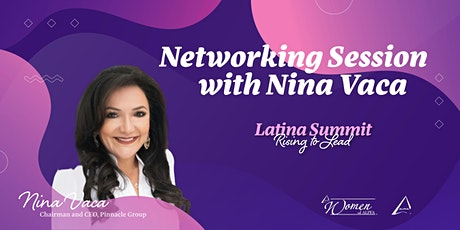 Latina Summit 2020: Networking with Nina Vaca, Gold Member Exclusive tickets