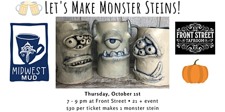Let's Make Monster Steins at Front Street 10/01! tickets