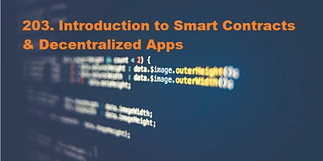 203. Intro to Smart Contracts & Decentralized Apps - Live Online Course tickets