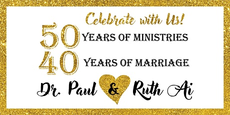 Dr. Paul & Ruth Ai, Celebrating 50 Years in Ministry & 40 Years in Marriage tickets