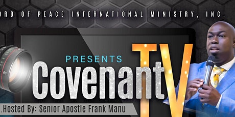CovenantTV - Hosted by Senior Apostle Frank Manu tickets