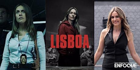 "Charla con Itizia Ituño ""Lisboa"" La Casa de Papel ENFOQUE 2020 tickets"