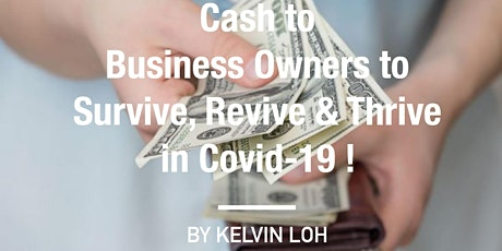 Cash to Business Owners to Survive, Revive & Thrive in Covid-19 Pandemic tickets