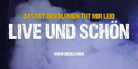 DAS MIT DEN BLUMEN TUT MIR LEID - live und schön in: Charlottenburg Tickets
