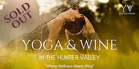 Yoga + Wine in the Hunter Valley SOLD OUT tickets