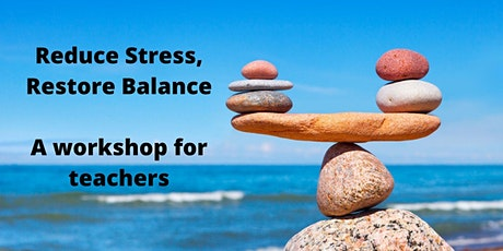 Reduce stress, restore balance - workshop exclusively for educators tickets