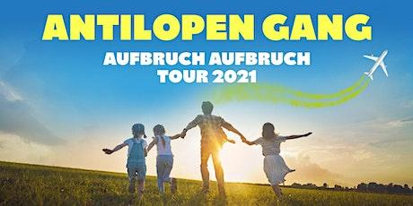 ANTILOPEN GANG  - AUFBRUCH AUFBRUCH TOUR 2021 Tickets