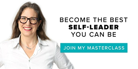 Become The Best Self-Leader You Can Be - Free Live Online Masterclass tickets