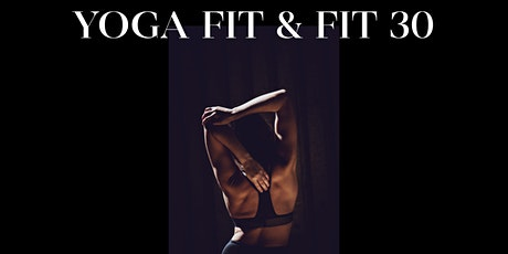 YOGA FIT and FIT 30 Intense Conditioning Followed by Flowing Yoga - ZOOM tickets