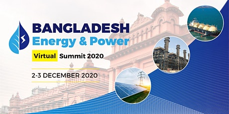 Bangladesh Energy and Power Virtual Summit 2020 tickets