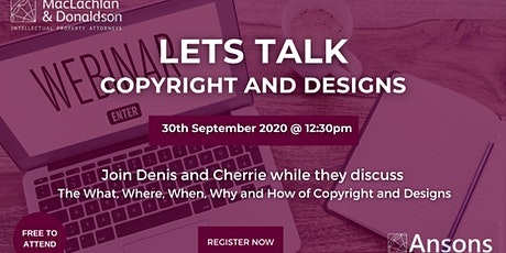 What, Where, When, Why and How of Copyright and Design tickets