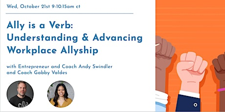 Ally is a Verb: Understanding and Advancing Workplace Allyship tickets