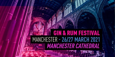 The Gin and Rum Festival - Manchester - 2021