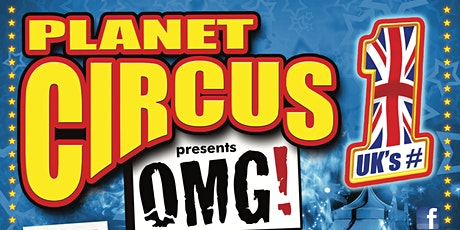 Planet Circus OMG! Circus Site - Spennymoor! tickets