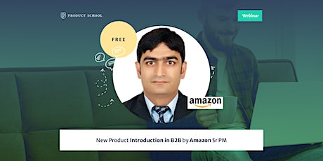 Webinar: New Product Introduction in B2B by Amazon Sr PM tickets