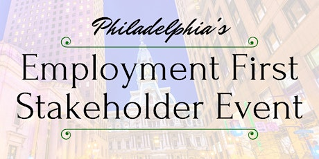 Employment First Stakeholder Event		   [EMP] tickets