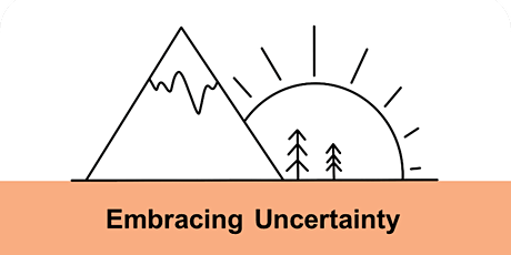 Embracing Uncertainty - Online workshop, focusing on Personal Wellbeing tickets