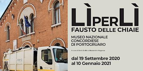 Lì per Lì: Mostra di Fausto delle Chiaie |Portogruaro | ASVO per la Cultura tickets