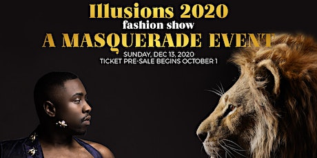 """Le Debut"" Illusions 2020 Fall/Winter Fashion Show : A MASQUERADE EVENT tickets"