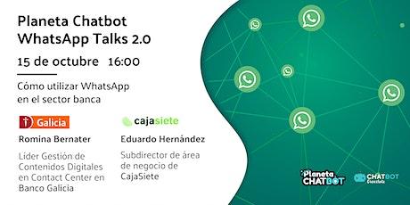 Planeta Chatbot WhatsApp Talk: sector banca entradas