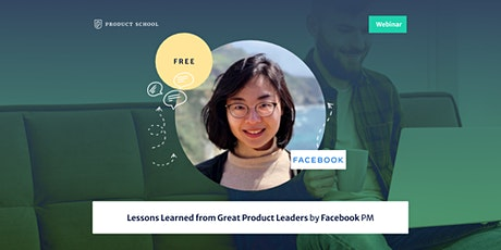 Webinar: Lessons Learned from Great Product Leaders by Facebook PM tickets