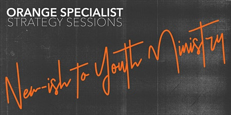 OS Strategy Sessions | New-ish to Youth Ministry tickets