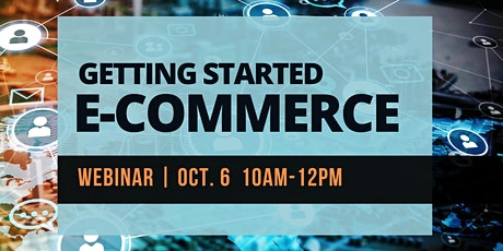 Getting Started With E-Commerce - Webinar tickets