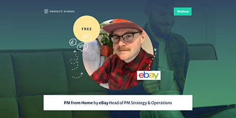 Webinar: PM from Home by eBay Head of PM Strategy & Operations tickets