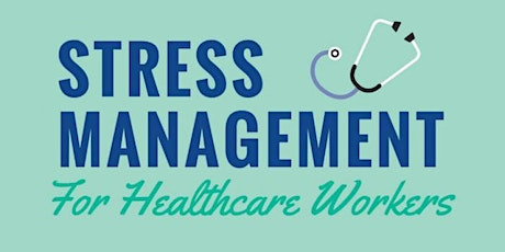 Stress Management for Healthcare Workers- All Disciplines tickets