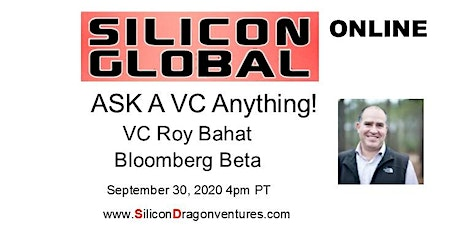 Silicon Global Online:  Ask VC Roy Bahat of Bloomberg Beta Anything tickets