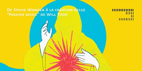 "De Stevie Wonder à la création belge ""Passion music"" de Will Todd tickets"