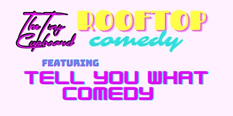 BUNDLE UP Tell You What Rooftop Comedy Experience: Pay What You Want! tickets