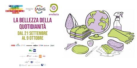 La bellezza della quotidianità - Festival dello Sviluppo Sostenibile biglietti