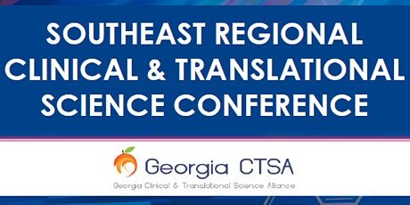 2021 Southeast Regional Clinical and Translational Science  Conference tickets
