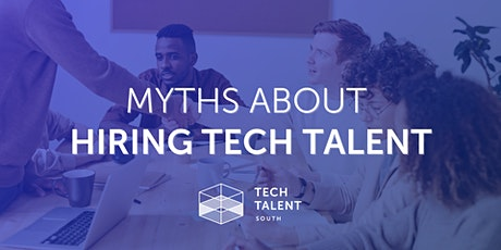 Myths About Hiring Tech Talent tickets