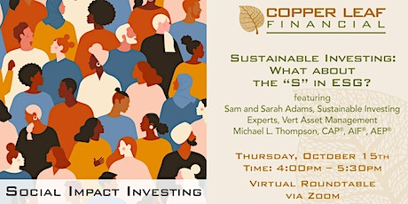 "Sustainable Investing: What about the ""S"" in ESG? tickets"