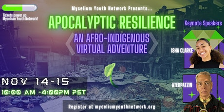 Apocalyptic Resilience: An Afro Indigenous Virtual Adventure tickets
