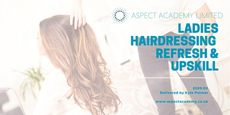 Ladies Hairdressing, Refresh & Upskill tickets