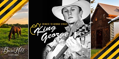 George Strait covered by King George - Great Texas Wine and HUGE skies! tickets