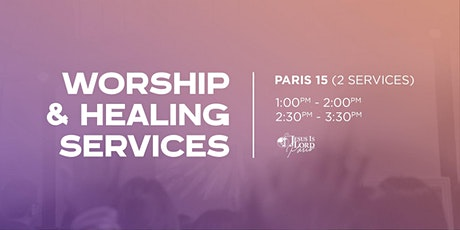 Worship & Healing Service - Paris 15 - 1:00 pm tickets