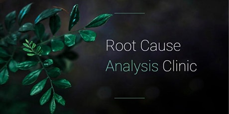 December 1, 2020 - Root Cause Analysis Clinic tickets